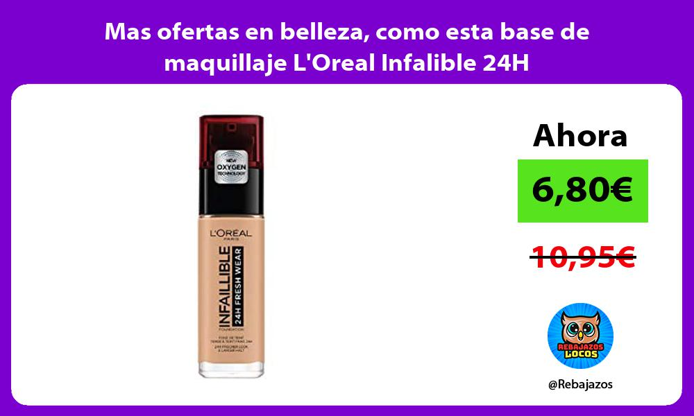 Mas ofertas en belleza como esta base de maquillaje LOreal Infalible 24H