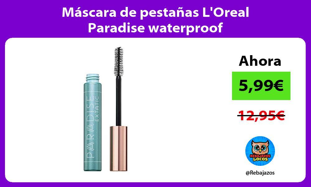 Mascara de pestanas LOreal Paradise waterproof