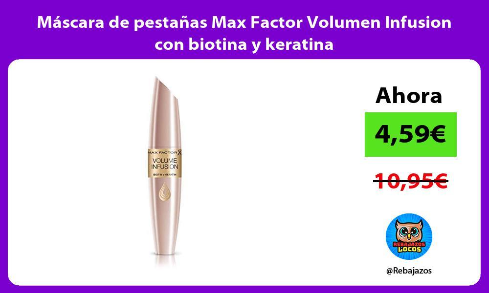 Mascara de pestanas Max Factor Volumen Infusion con biotina y keratina