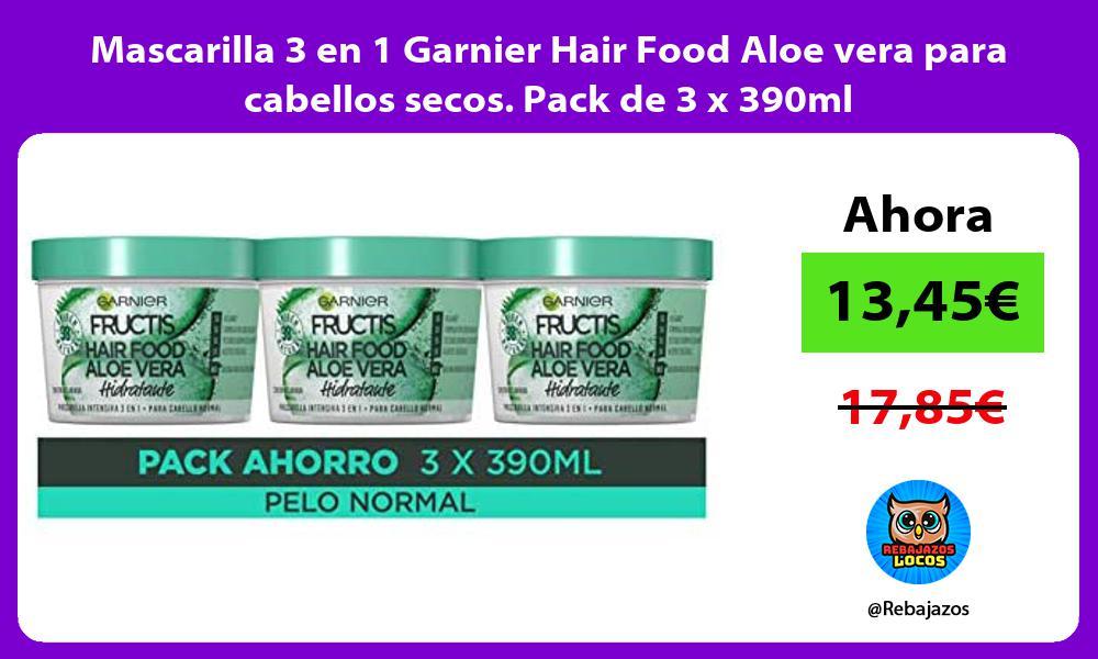 Mascarilla 3 en 1 Garnier Hair Food Aloe vera para cabellos secos Pack de 3 x 390ml