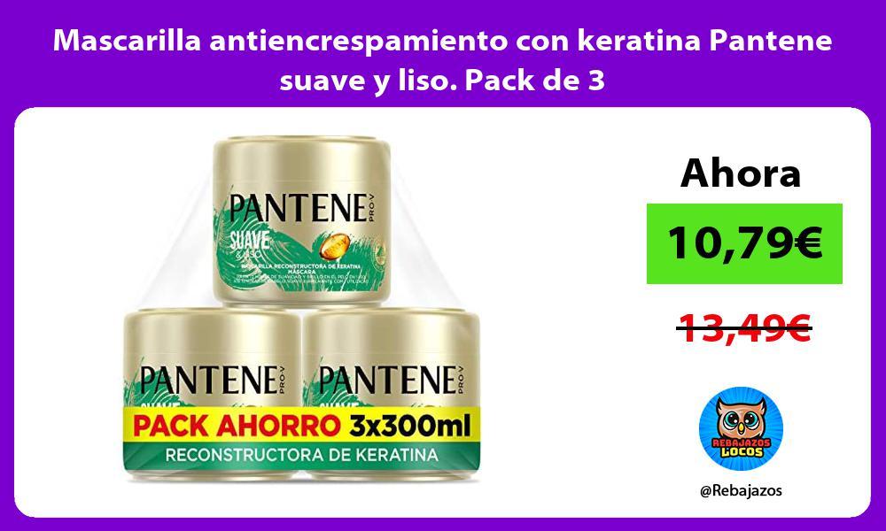 Mascarilla antiencrespamiento con keratina Pantene suave y liso Pack de 3