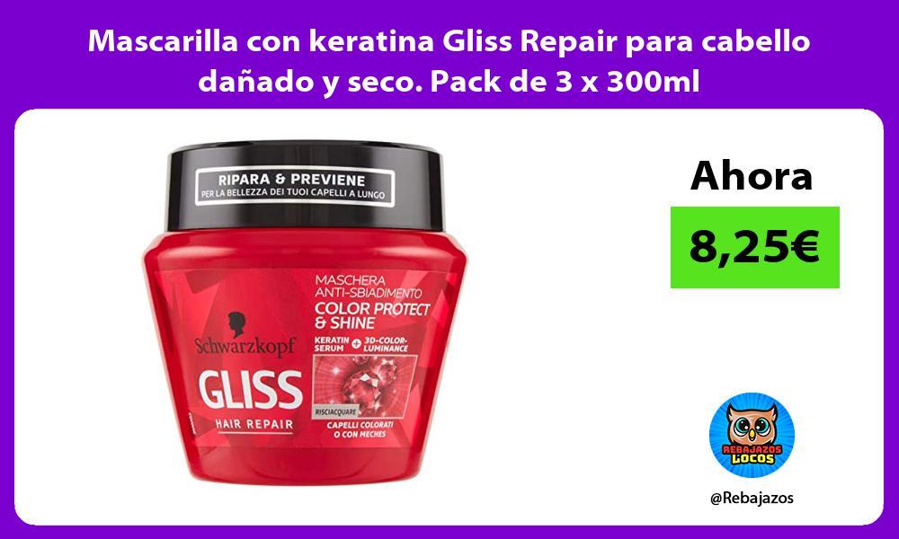 Mascarilla con keratina Gliss Repair para cabello danado y seco Pack de 3 x 300ml