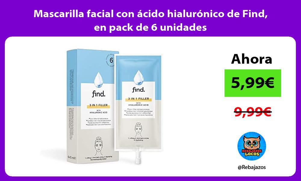 Mascarilla facial con acido hialuronico de Find en pack de 6 unidades