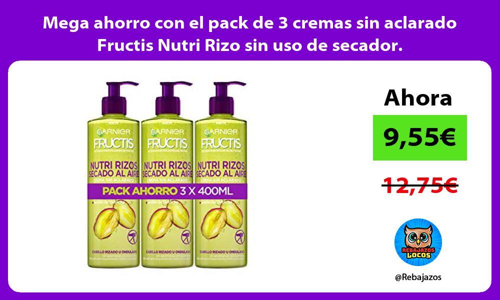 Mega ahorro con el pack de 3 cremas sin aclarado Fructis Nutri Rizo sin uso de secador