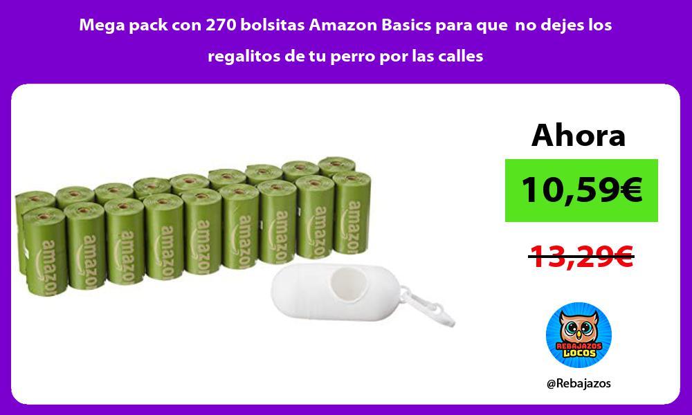 Mega pack con 270 bolsitas Amazon Basics para que no dejes los regalitos de tu perro por las calles