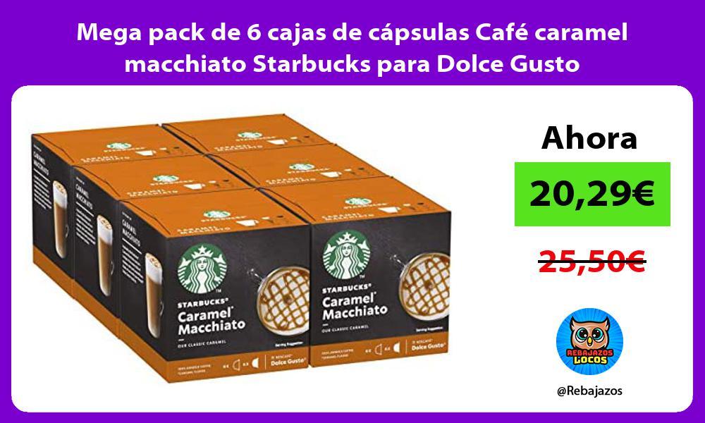 Mega pack de 6 cajas de capsulas Cafe caramel macchiato Starbucks para Dolce Gusto