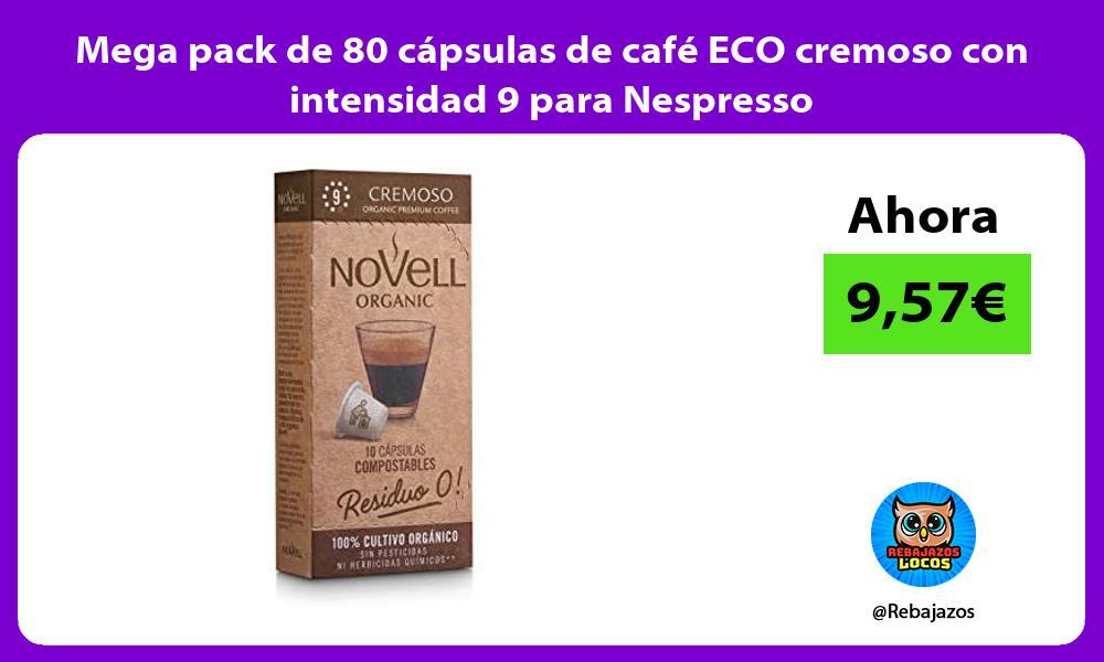Mega pack de 80 capsulas de cafe ECO cremoso con intensidad 9 para Nespresso