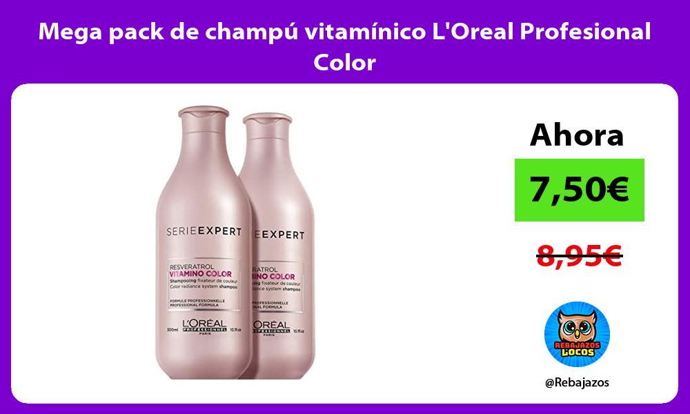 Mega pack de champu vitaminico LOreal Profesional Color