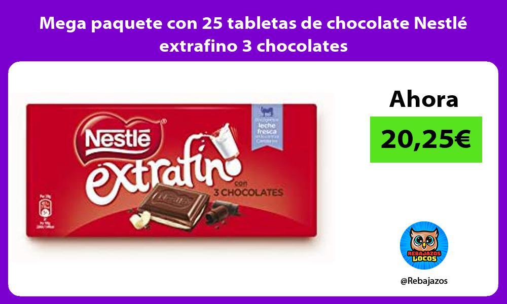 Mega paquete con 25 tabletas de chocolate Nestle extrafino 3 chocolates