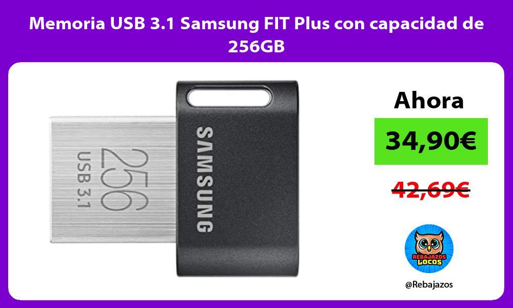 Memoria USB 3 1 Samsung FIT Plus con capacidad de 256GB