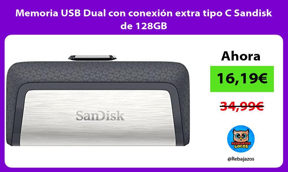 Memoria USB Dual con conexion extra tipo C Sandisk de 128GB
