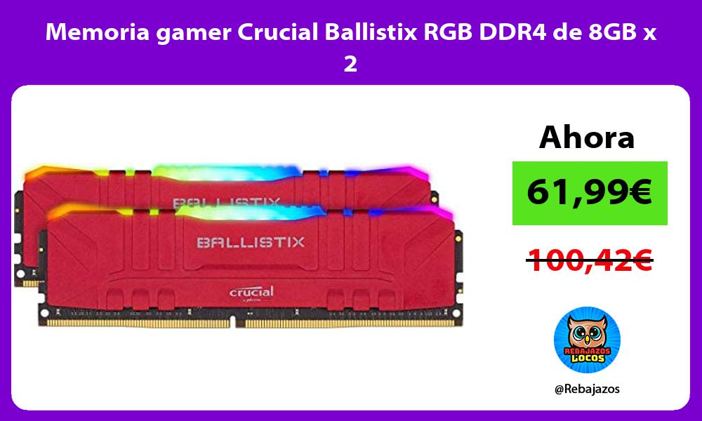 Memoria gamer Crucial Ballistix RGB DDR4 de 8GB x 2