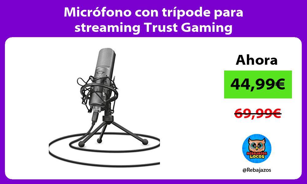 Microfono con tripode para streaming Trust Gaming