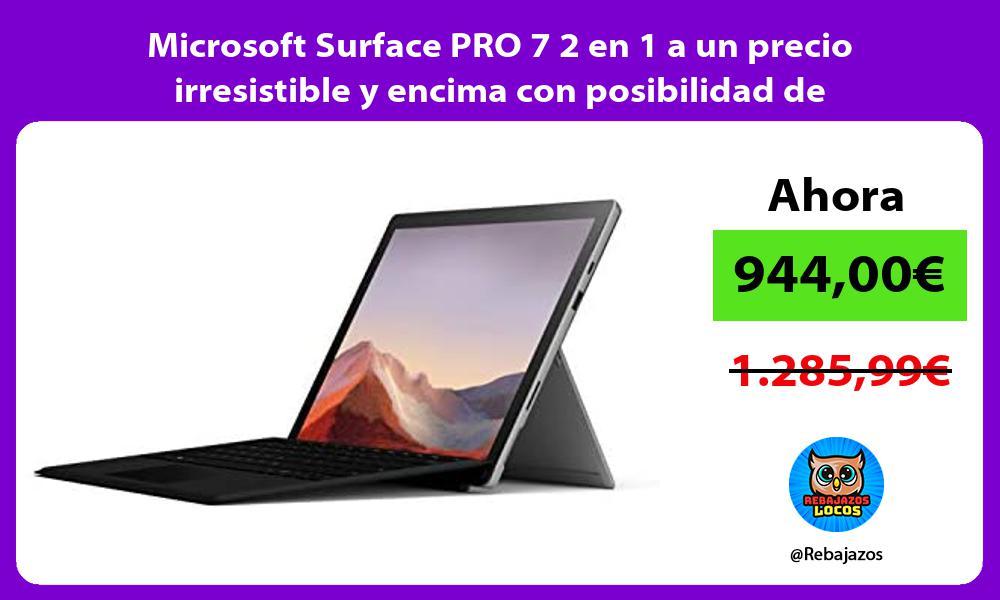 Microsoft Surface PRO 7 2 en 1 a un precio irresistible y encima con posibilidad de financiacion