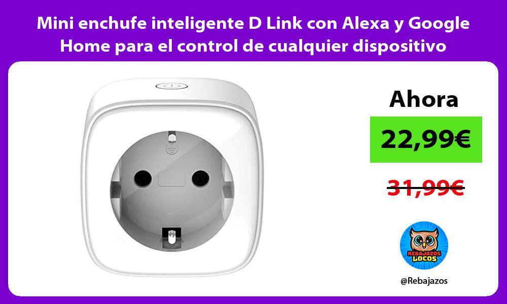 Mini enchufe inteligente D Link con Alexa y Google Home para el control de cualquier dispositivo