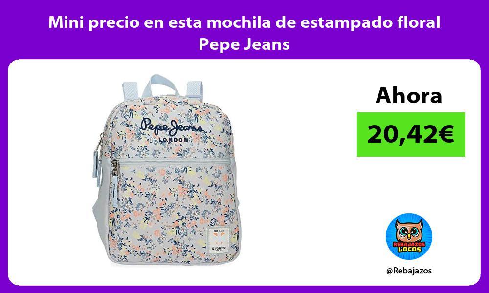 Mini precio en esta mochila de estampado floral Pepe Jeans