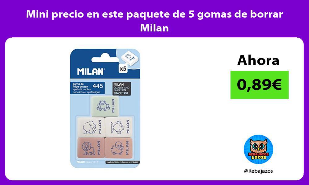 Mini precio en este paquete de 5 gomas de borrar Milan