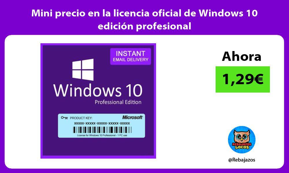 Mini precio en la licencia oficial de Windows 10 edicion profesional