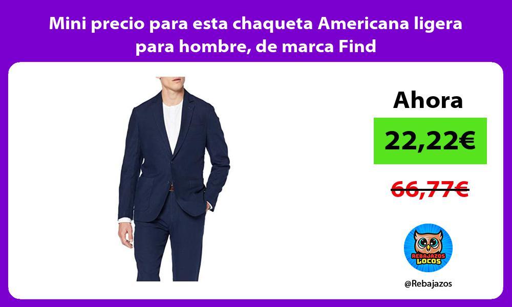 Mini precio para esta chaqueta Americana ligera para hombre de marca Find