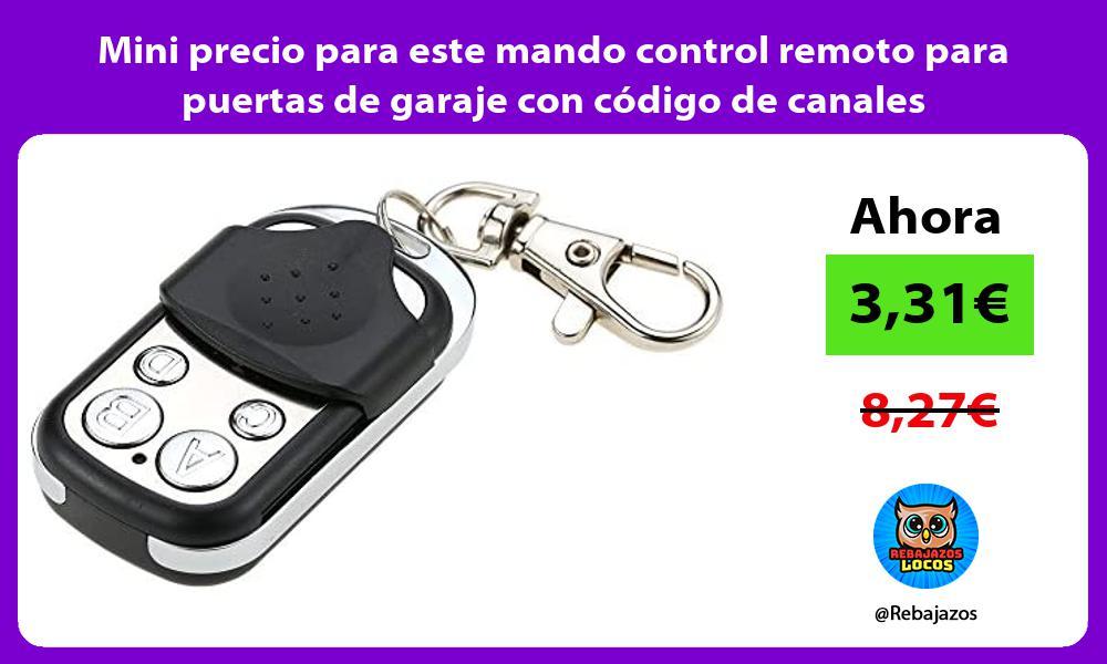 Mini precio para este mando control remoto para puertas de garaje con codigo de canales