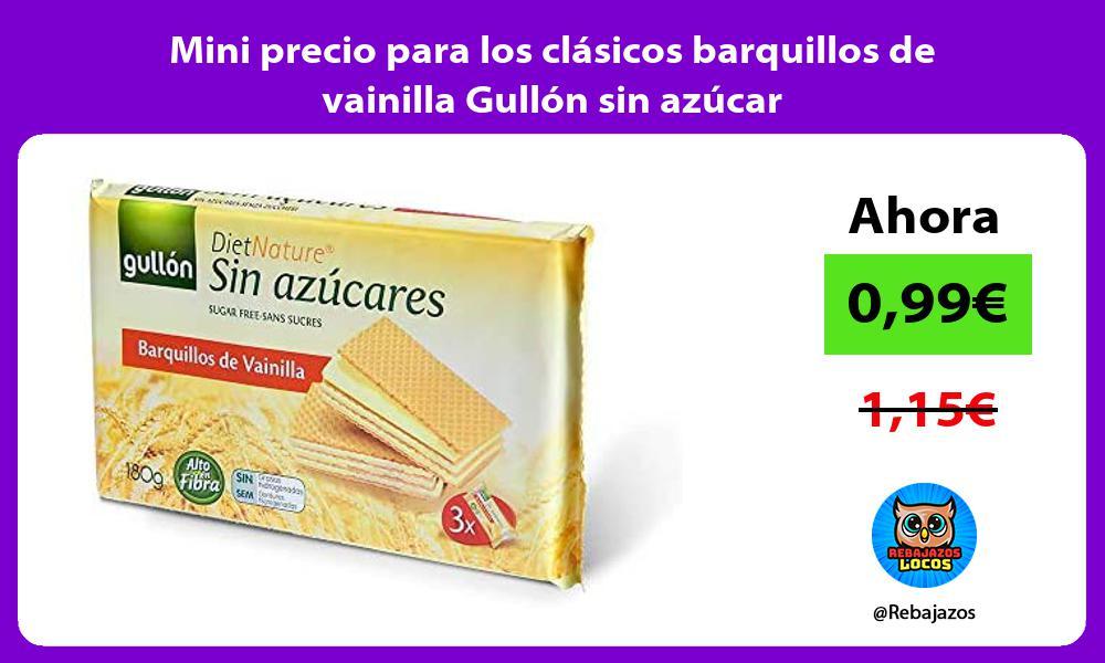 Mini precio para los clasicos barquillos de vainilla Gullon sin azucar