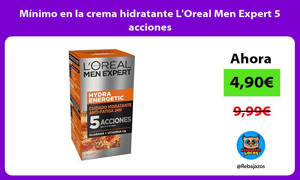 Minimo en la crema hidratante LOreal Men Expert 5 acciones