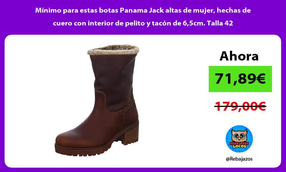 Minimo para estas botas Panama Jack altas de mujer hechas de cuero con interior de pelito y tacon de 65cm Talla 42