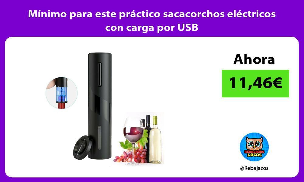 Minimo para este practico sacacorchos electricos con carga por USB
