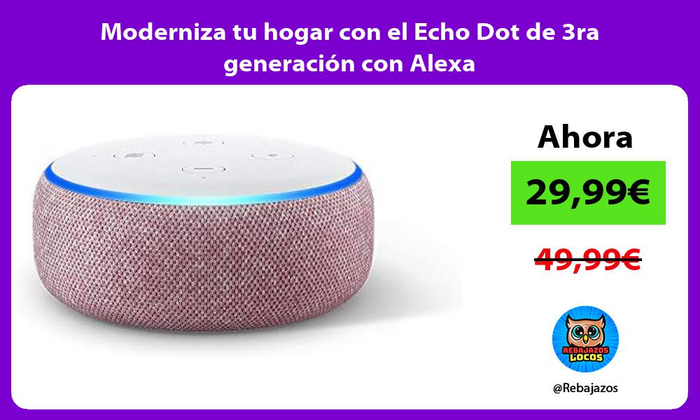 Moderniza tu hogar con el Echo Dot de 3ra generacion con Alexa