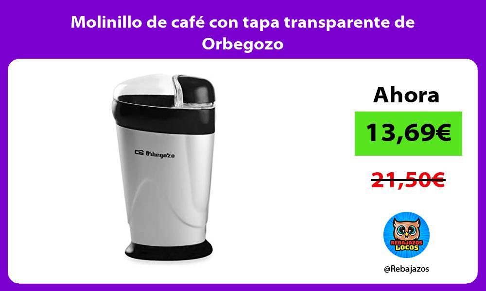 Molinillo de cafe con tapa transparente de Orbegozo