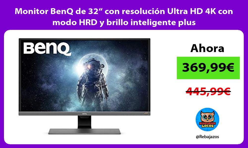 Monitor BenQ de 32 con resolucion Ultra HD 4K con modo HRD y brillo inteligente plus