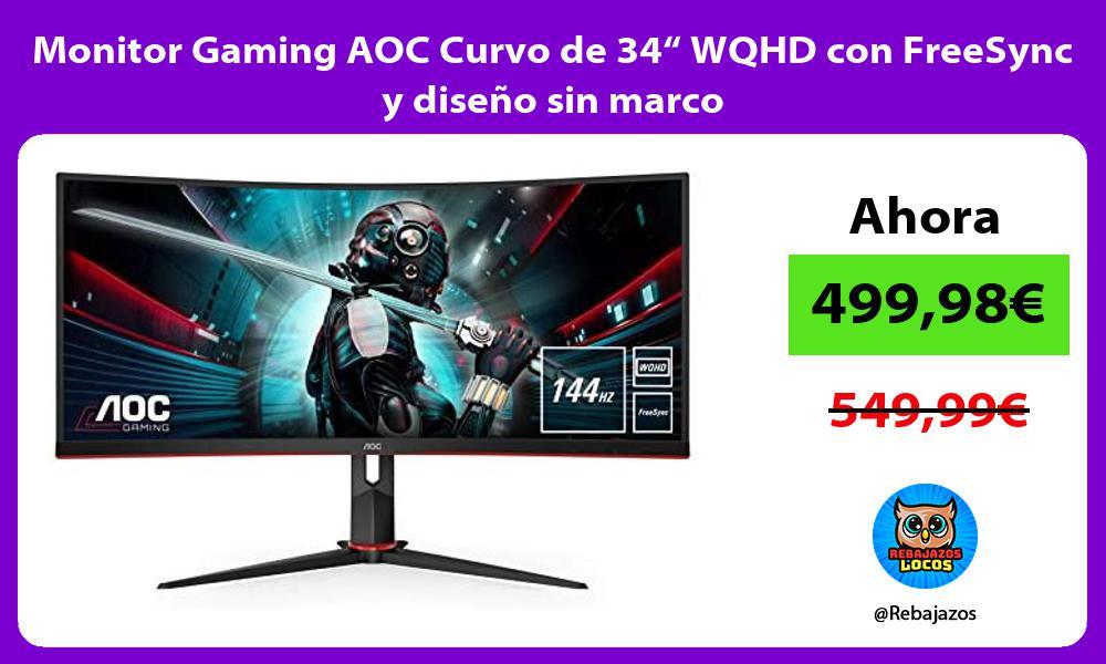 Monitor Gaming AOC Curvo de 34 WQHD con FreeSync y diseno sin marco