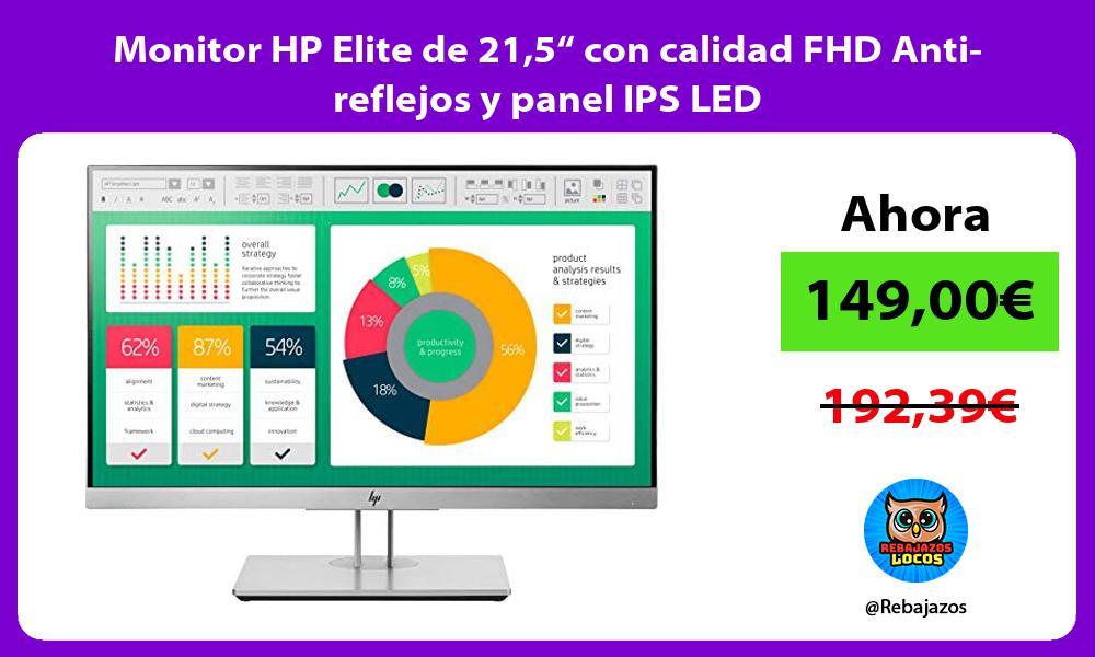 Monitor HP Elite de 215 con calidad FHD Anti reflejos y panel IPS LED