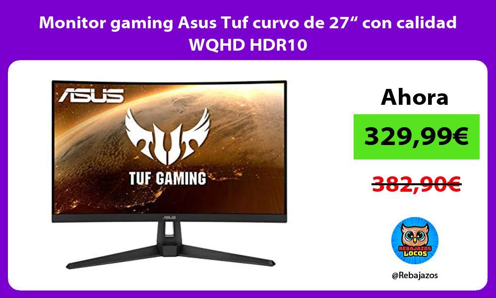 Monitor gaming Asus Tuf curvo de 27 con calidad WQHD HDR10