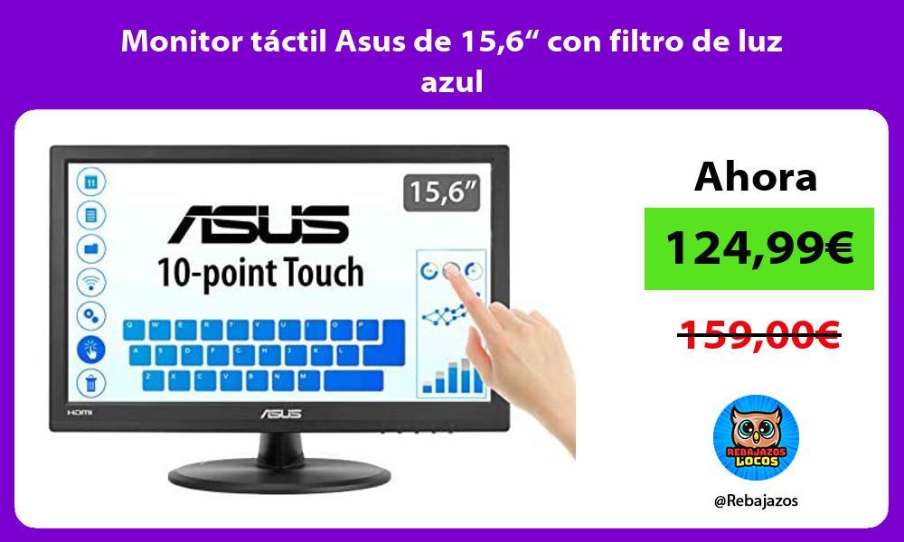 Monitor tactil Asus de 156 con filtro de luz azul