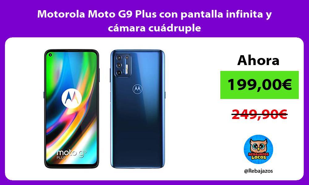 Motorola Moto G9 Plus con pantalla infinita y camara cuadruple
