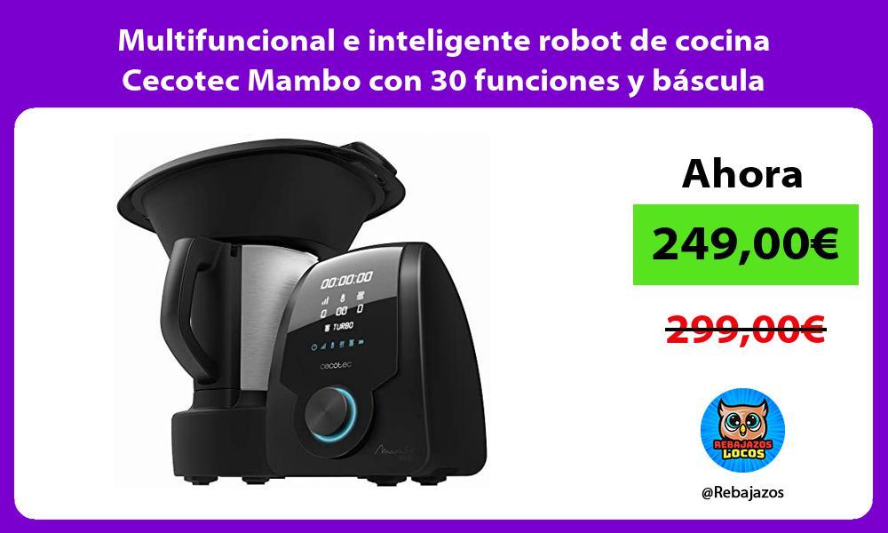 Multifuncional e inteligente robot de cocina Cecotec Mambo con 30 funciones y bascula incorporada