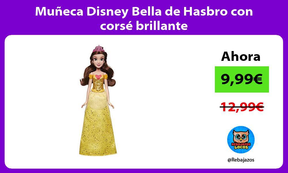 Muneca Disney Bella de Hasbro con corse brillante