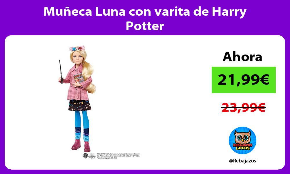 Muneca Luna con varita de Harry Potter