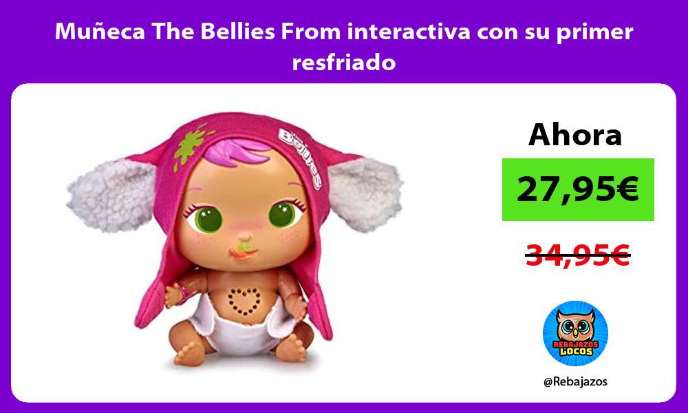Muneca The Bellies From interactiva con su primer resfriado