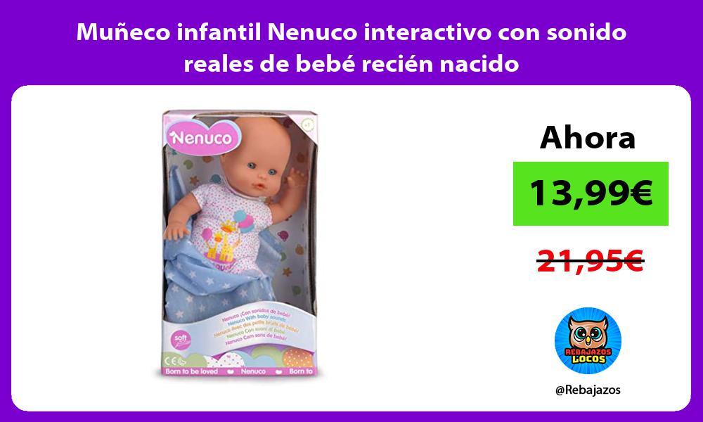 Muneco infantil Nenuco interactivo con sonido reales de bebe recien nacido