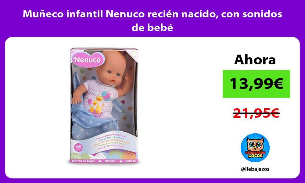 Muneco infantil Nenuco recien nacido con sonidos de bebe