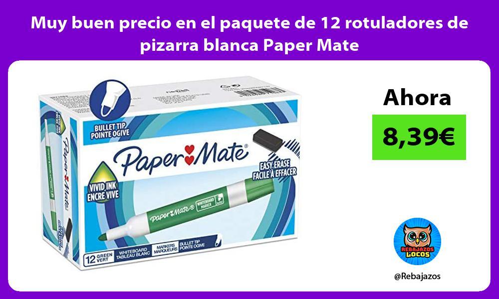 Muy buen precio en el paquete de 12 rotuladores de pizarra blanca Paper Mate