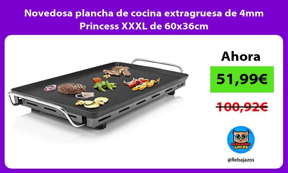 Novedosa plancha de cocina extragruesa de 4mm Princess XXXL de 60x36cm
