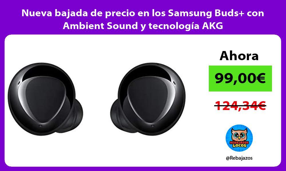 Nueva bajada de precio en los Samsung Buds con Ambient Sound y tecnologia AKG