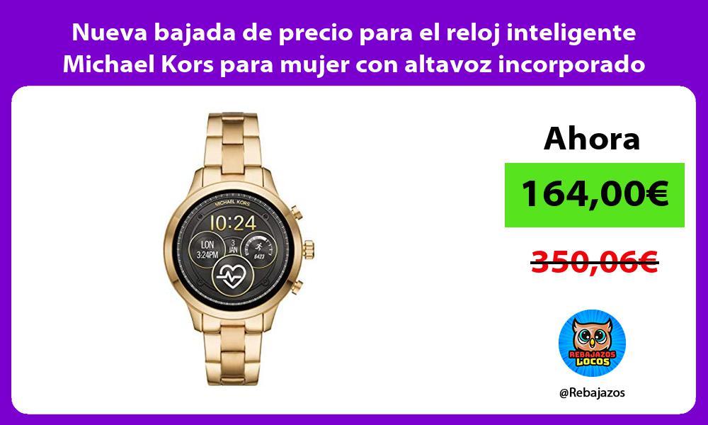 Nueva bajada de precio para el reloj inteligente Michael Kors para mujer con altavoz incorporado