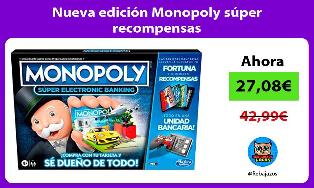 Nueva edicion Monopoly super recompensas