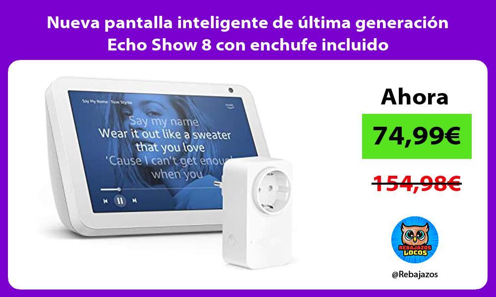 Nueva pantalla inteligente de ultima generacion Echo Show 8 con enchufe incluido