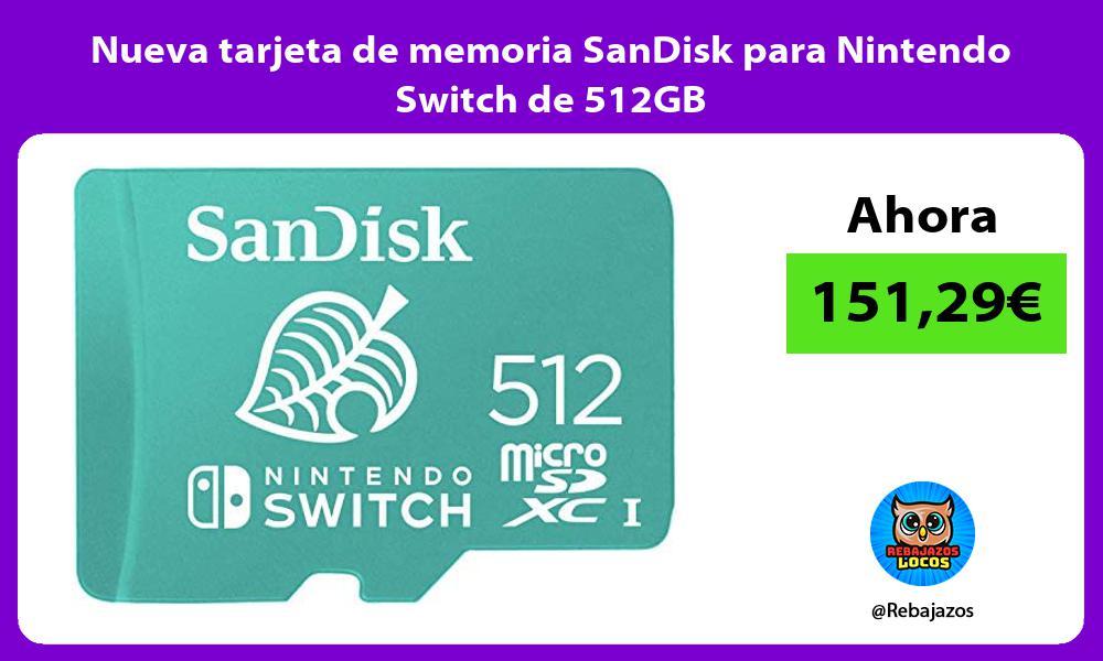 Nueva tarjeta de memoria SanDisk para Nintendo Switch de 512GB