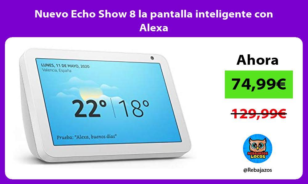 Nuevo Echo Show 8 la pantalla inteligente con Alexa